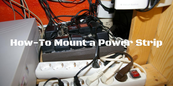 How-To Mount A Power Strip