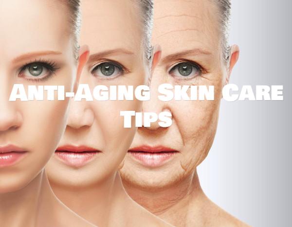 Anti-Aging Skin Care Tips