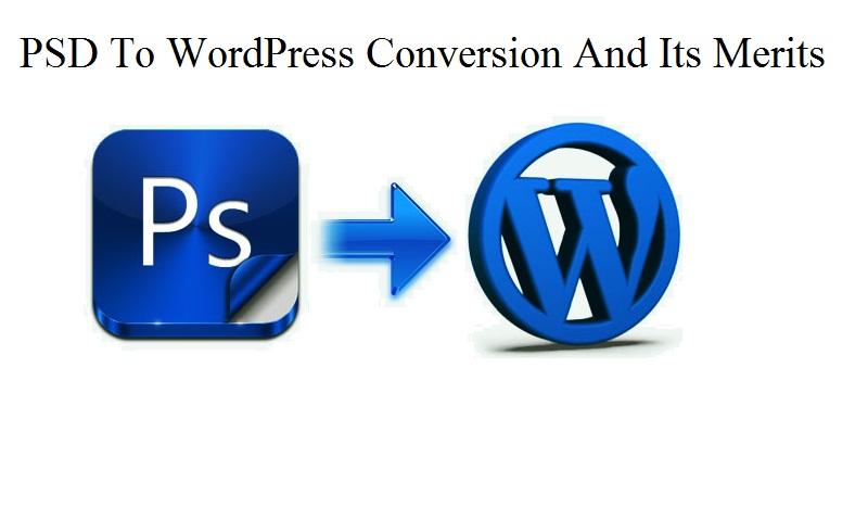 PSD To WordPress Conversion And Its Merits