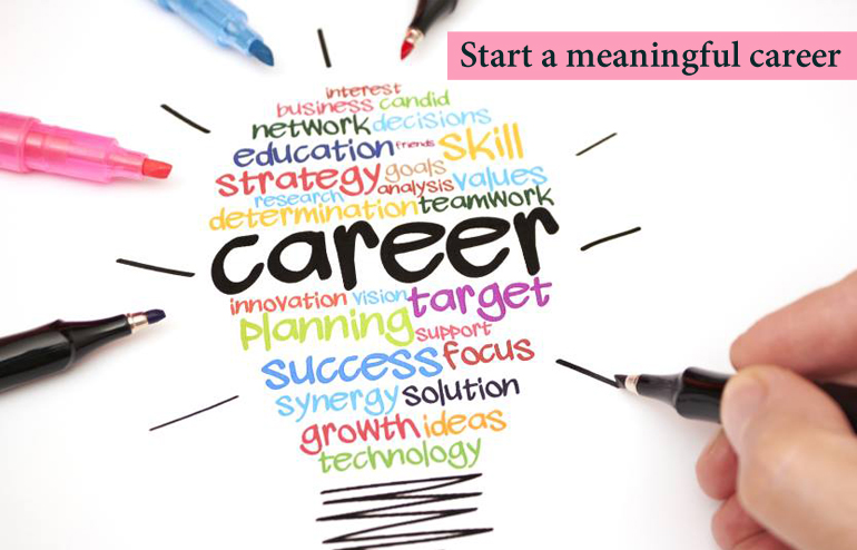 6 Tips To Make A Meaningful Career Choice