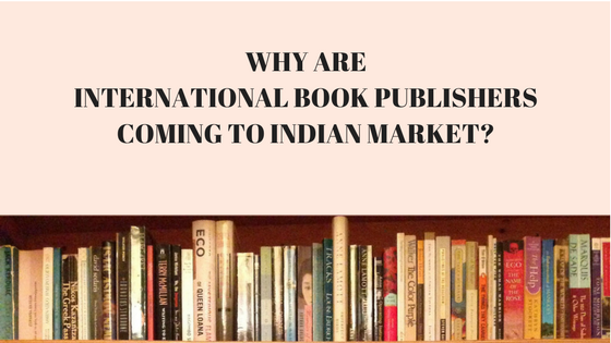 Why Are International Book Publishers Coming To Indian Market?